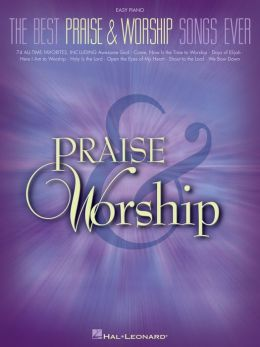 The Best Praise & Worship Songs Ever (Songbook)