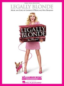 Legally Blonde - The Musical (Songbook): Piano/Vocal Selections