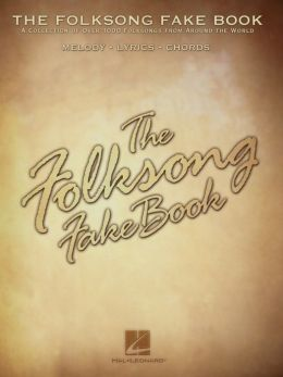 The Folksong Fake Book (Songbook): C Edition