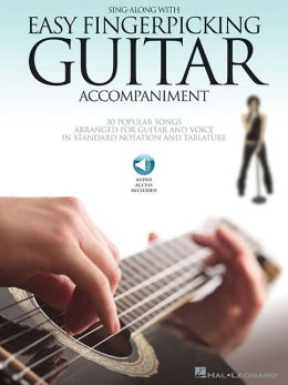 Sing Along With Easy Fingerpicking Guitar Accompaniment: 30 Popular Songs Arranged for Guitar and Voice in Standard Notation and Tablature (Book/CD)