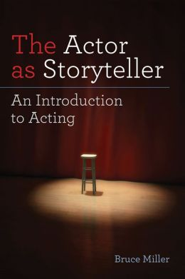 The Actor as Storyteller: An Introduction to Acting