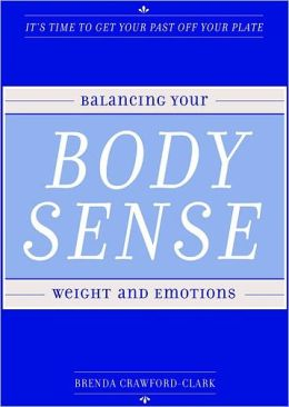 Body Sense: Balancing Your Weight and Emotions