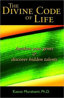Divine Code of Life: Awaken Your Genes & Discover Hidden Talents