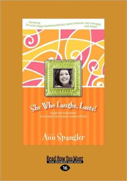 She Who Laughs, Last!