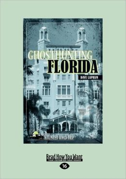 Ghosthunting Florida (Large Print 16pt)