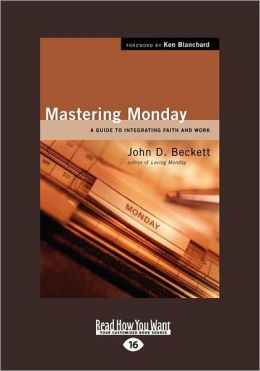 Mastering Monday: A Guide to Integrating Faith and Work