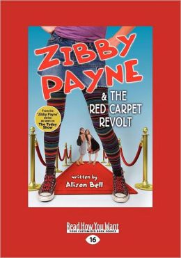 Zibby Payne & The Red Carpet Revolt (Easyread Large Edition)