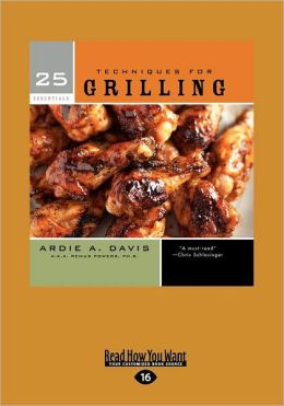 25 Essentials: Techniques for Grilling (Large Print 16pt)