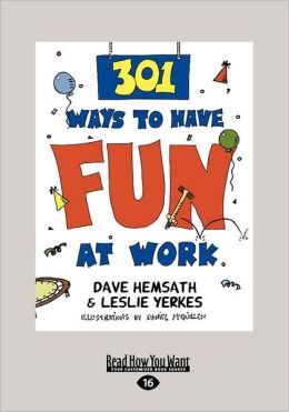 301 Ways To Have Fun At Work (Large Print 16pt)