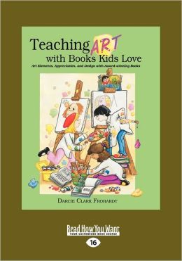 Teaching Art With Books Kids Love (Large Print 16pt)