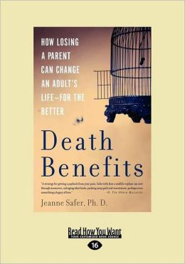 Death Benefits: How Losing a Parent Can Change an Adult's Life