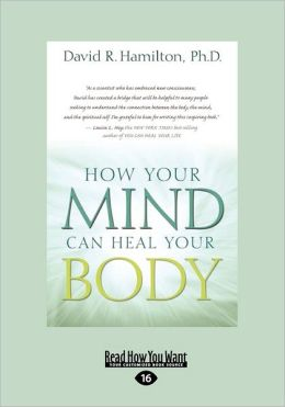 How Your Mind Can Heal Your Body (Large Print 16pt)