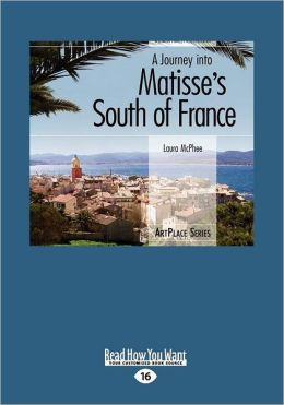 A Journey Into Matisse's South Of France (Large Print 16pt)