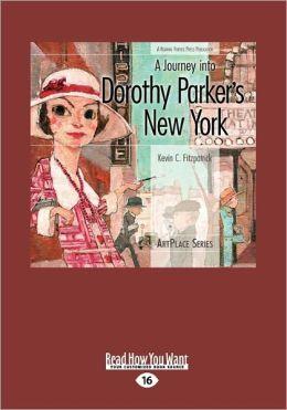 A Journey Into Dorothy Parker's New York (Large Print 16pt)