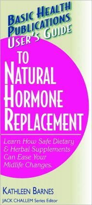 User's Guide to Natural Hormone Replacement (User's Guide to)