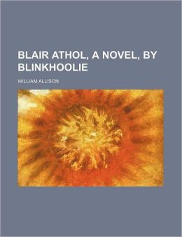Blair Athol, a Novel, by Blinkhoolie