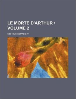 Le Morte D'Arthur (Volume 2)
