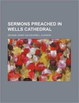 Sermons Preached in Wells Cathedral