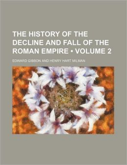 The History Of The Decline And Fall Of The Roman Empire (Volume 2)