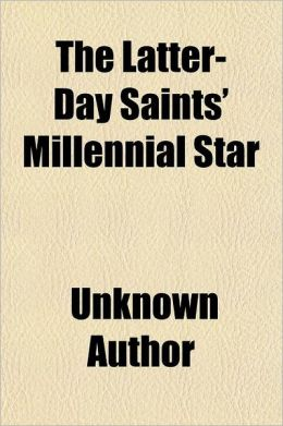 The Latter-Day Saints' Millennial Star Volume 70