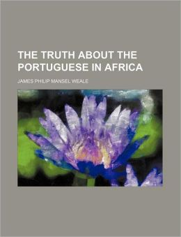 The Truth about the Portuguese in Africa