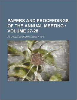 Papers And Proceedings Of The Annual Meeting (27-28)