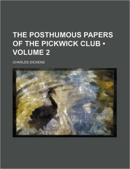 The Posthumous Papers Of The Pickwick Club (Volume 2)