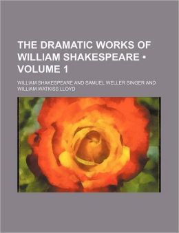 The Dramatic Works Of William Shakespeare (V. 1)