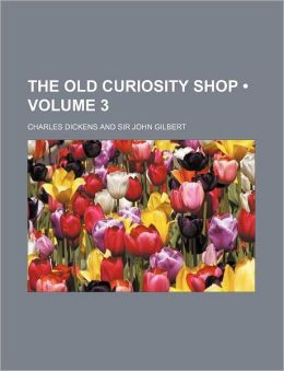 The Old Curiosity Shop (Volume 3)