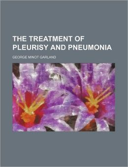 The Treatment Of Pleurisy And Pneumonia