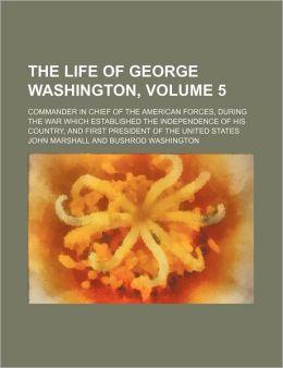 The Life Of George Washington,