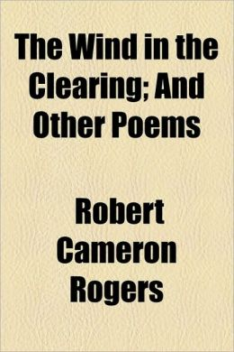 The Wind in the Clearing; And Other Poems