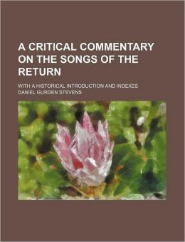 A Critical Commentary on the Songs of the Return; With a Historical Introduction and Indexes
