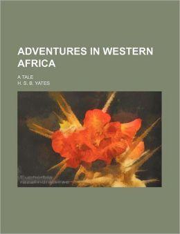 Adventures In Western Africa