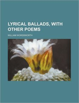 Lyrical Ballads, with Other Poems
