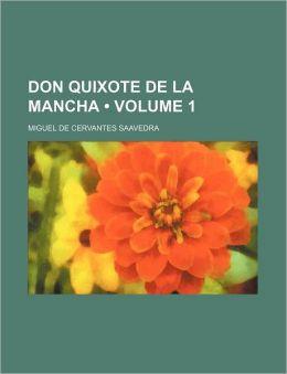 Don Quixote de La Mancha (V. 1)