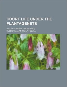 Court Life Under The Plantagenets