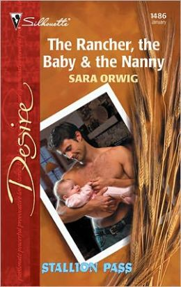 The Rancher, the Baby and the Nanny (Stallion Pass Series)