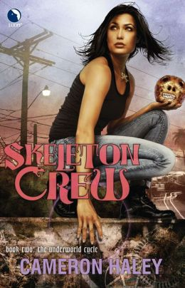 Skeleton Crew (Underworld Cycle Series #2)