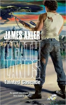 Tainted Cascade (Deathlands Series #98)