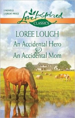 An Accidental Hero/An Accidental Mom