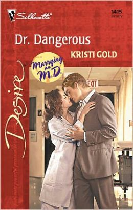 Dr. Dangerous (Marrying an M.D. Series)