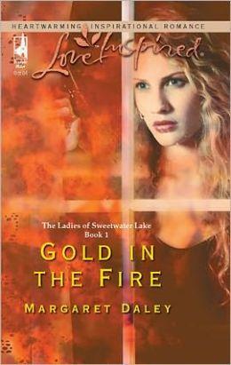 Gold in the Fire (Ladies of Sweetwater Lake Series)