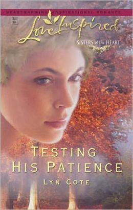 Testing His Patience (Sisters of the Heart Series)