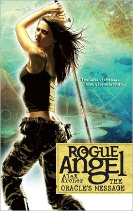 The Oracle's Message (Rogue Angel Series #32)