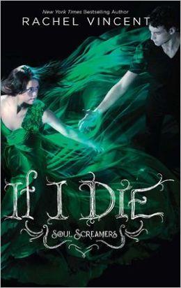 If I Die (Soul Screamers Series #5)