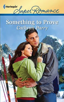 Something to Prove (Harlequin Super Romance Series #1756)