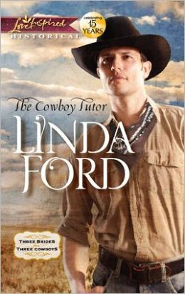 The Cowboy Tutor (Love Inspired Historical Series)