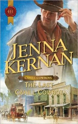 The Last Cahill Cowboy (Harlequin Historical Series #1075)