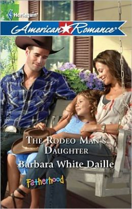 The Rodeo Man's Daughter (Harlequin American Romance Series #1391)